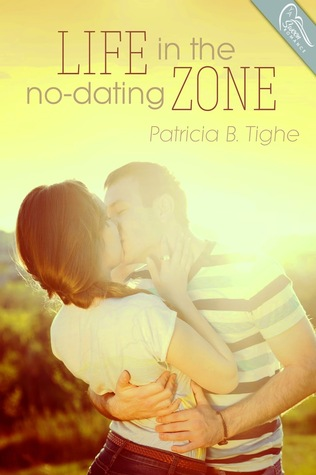 Life In The No Dating Zone by Patricia B. Tighe