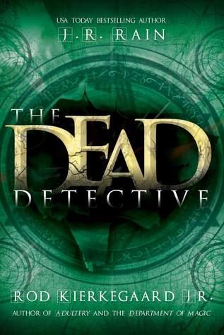 The Dead Detective (Dead Detective Series, #1)