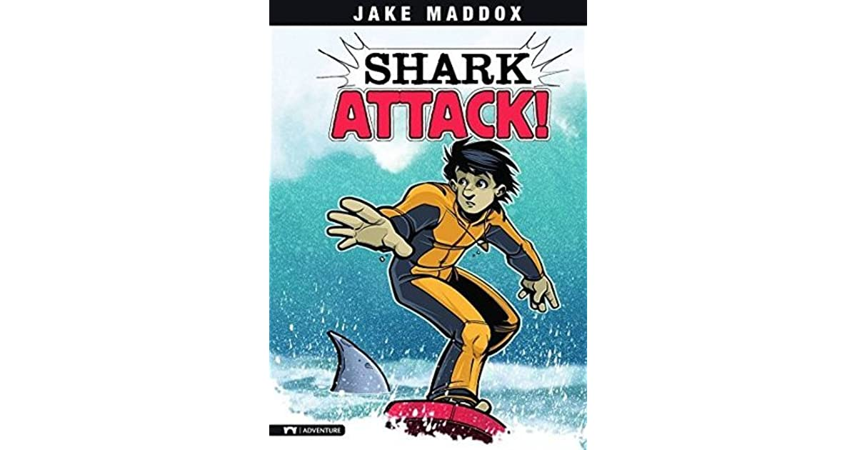 Shark Attack A Survive Story By Jake Maddox
