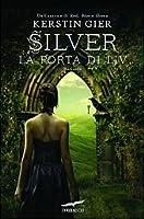 Silver: La porta di Liv (Trilogia dei sogni, #2)