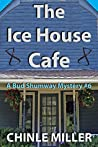 The Ice House Cafe (Bud Shumway #6)