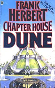 Chapter House: Dune (Dune Chronicles, #6)