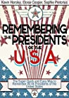 Remembering the Presidents of the USA: The Super Quick And Easy Way to Remember All 44 Presidents of the United States