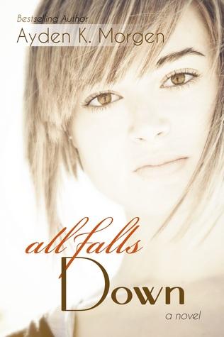 All Falls Down (All Falls Down, #1)