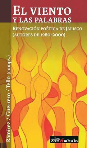 El viento y las palabras. Renovación poética de Jalisco by Xóchitl ...