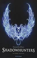 Shadowhunters. La Prima Trilogia (the Mortal Instruments, #1-3)