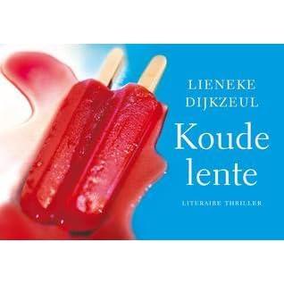 7e1cc324c31 Koude lente (Paul Vegter #2) by Lieneke Dijkzeul (2 star ratings)