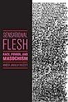 Sensational Flesh by Amber Jamilla Musser