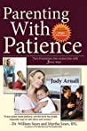 Parenting with Patience: Turn Frustration Into Connection with 3 Easy Steps