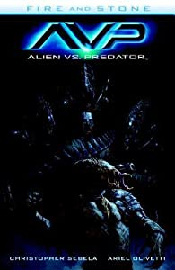 Alien vs. Predator: Fire and Stone