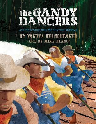 The Gandy Dancers by Vanita Oelschlager