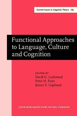 Functional Approaches to Language, Culture and Cognition