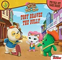 Sheriff Callie's Wild West: Toby Braves The Bully