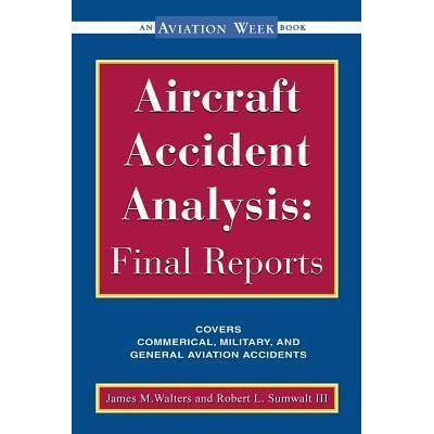 an analysis of the topic of the aircraft accidents Overview topics/outline a fundamental understanding of the aircraft accident and wreckage system failure analysis, and air safety education.