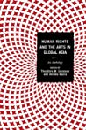 Human Rights and the Arts in Global Asia: An Anthology