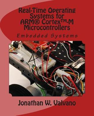 Embedded Systems: Real-Time Operating Systems for Arm Cortex M