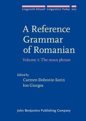 A Reference Grammar of Romanian - Volume 1- The Noun Phrase