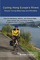 Cycling Along Europe's Rivers: Bicycle Touring Made Easy and Affordable