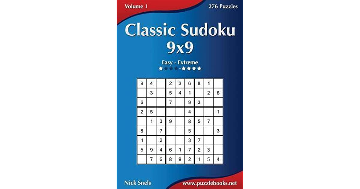 Classic Sudoku 9x9 - Easy to Extreme - Volume 1 - 276 Puzzles by ...