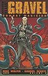 Gravel Volume 4: Combat Magician