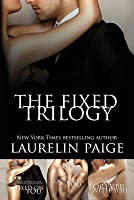The Fixed Trilogy: Fixed on You / Found in You / Forever with You (Fixed, #1-3)