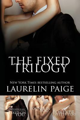 The Fixed Trilogy by Laurelin Paige