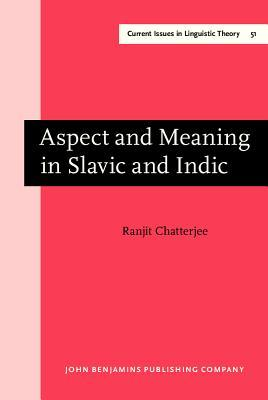 Aspect and Meaning in Slavic and Indic Ranjit Chatterjee