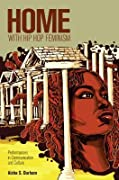 Home with Hip Hop Feminism; Performances in Communication and Culture