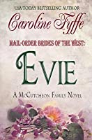 Evie (Mail-Order Brides of the West, #2; McCutcheon Family, #3)
