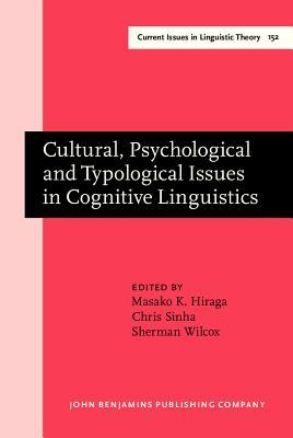 Cultural, Psychological and Typological Issues in Cognitive Linguistics: Selected Papers of the Bi-Annual Icla Meeting in Albuquerque, July 1995