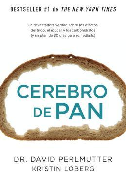 Cerebro de pan: (Grain Brain)