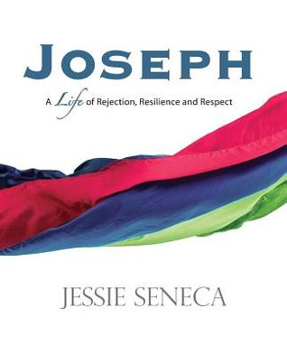 Joseph: A Life of of Rejection, Resilience and Respect