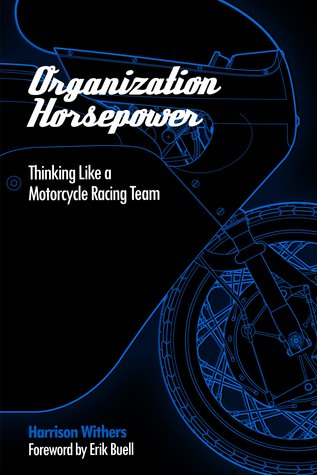 Organization Horsepower: Thinking Like a Motorcycle Racing Team