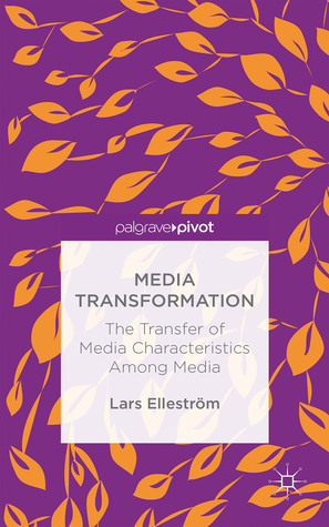 Media Transformation The Transfer of Media Characteristics among Media