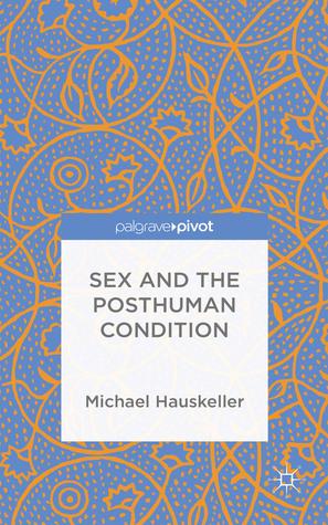 После Сингулярности Прекрасная сексуальная жизнь постчеловека. Часть 2