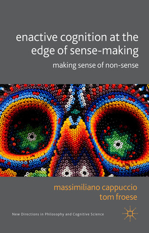 Enactive-Cognition-at-the-Edge-of-Sense-Making-Making-Sense-of-Non-sense