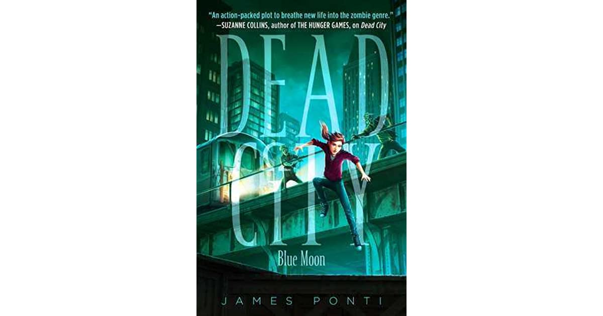 Blue Moon (Dead City, #2) by James Ponti