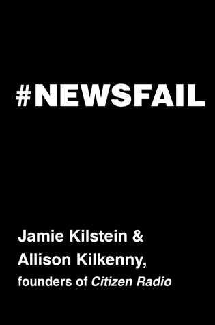 #Newsfail by Jamie Kilstein