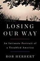 Losing Our Way: An Intimate Portrait of a Troubled America