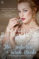 The Seduction of Sarah Marks (Those Magnificent Malverns, #1)