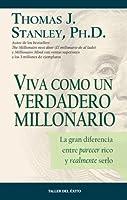 Viva como un verdadero millonario: La gran diferencia entre parecer rico y realmente serlo