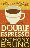 Double Espresso (Loretta Kovacs, #2)