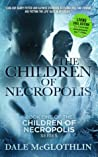 The Children of Necropolis by Dale McGlothlin