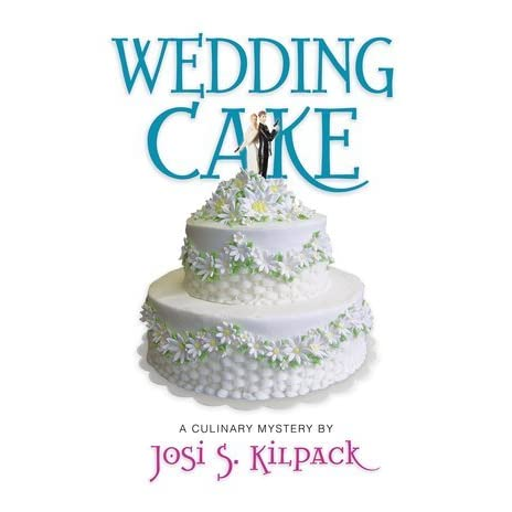 book wedding cake wedding cake a culinary mystery 12 by josi s kilpack 12094