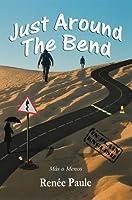 Just Around The Bend: Más o Menos