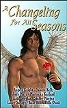 A Changeling for All Seasons (Changeling Seasons #1)