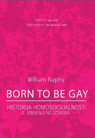 Born to be Gay - História da Homossexualidade by William G. Naphy