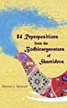 84 Repropositions from the Bodhicaryavatara of Shantideva