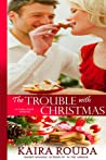The Trouble with Christmas (Indigo Island #3; Southern Born Christmas #4; Magnolia Bay #7)
