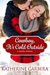 Cowboy, It's Cold Outside by Katherine Garbera